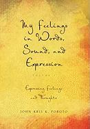My Feelings in Words, Sound, and Expression: Volume 1 Expressing Feelings and Thoughts