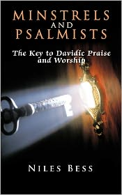 Minstrels and Psalmists: The Key to Davidic Praise and Worship