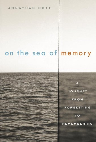 On the Sea of Memory: A Journey from Forgetting to Remembering - Jonathan Cott