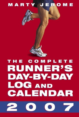 The Complete Runner's Day-by-Day Log and Calendar 2007 - Marty Jerome