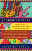 Bordering Fires: The Vintage Book of Contemporary Mexican and Chicano/A Literature