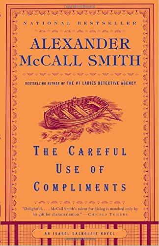 The Careful Use of Compliments (Isabel Dalhousie Series) - McCall Smith, Alexander