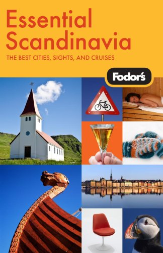 Fodor's Essential Scandinavia, 1st Edition: The Best Cities, Sights, and Cruises - Fodor's