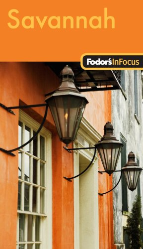 Fodor's In Focus Savannah, 1st Edition: with Hilton Head  &  The Lowcountry (Travel Guide) - Fodor's