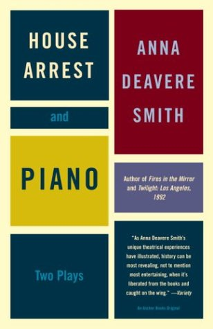 House Arrest and Piano: Two Plays - Anna Deavere Smith
