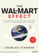 The Wal-Mart Effect: How the World's Most Powerful Company Really Works-And How It's Transforming the American Economy