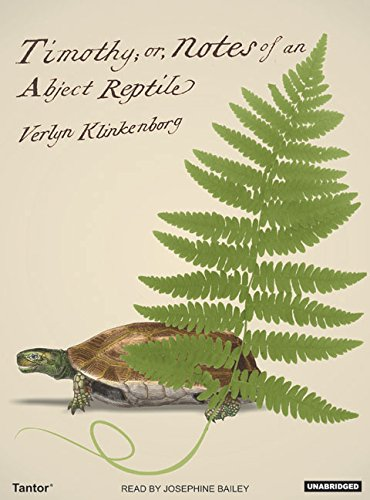 Timothy; or, Notes of an Abject Reptile - Verlyn Klinkenborg