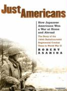 Just Americans: How Japanese Americans Won a War at Home and Abroad
