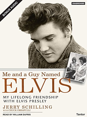 Me and a Guy Named Elvis: My Lifelong Friendship with Elvis Presley - Crisafulli, Chuck; Schilling, Jerry