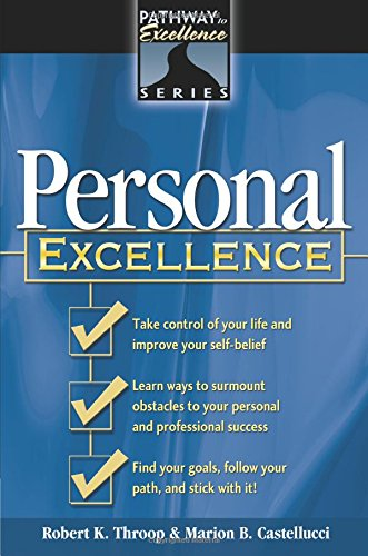 Personal Excellence: The Pathway to Excellence Series - Robert K. Throop; Marion B. Castellucci