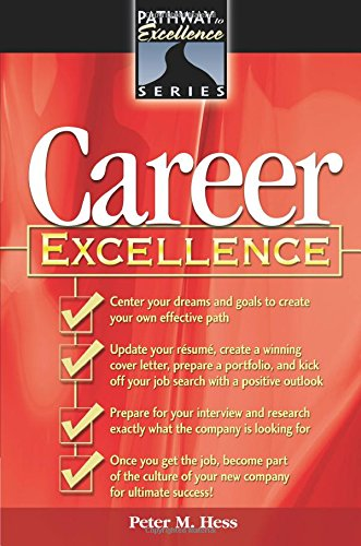 Career Excellence: The Pathways to Excellence Series (The Pathway to Excellence Series) - Peter M. Hess