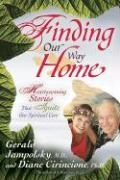 Finding Our Way Home: Heartwarming Stories That Ignite Our Spiritual Core