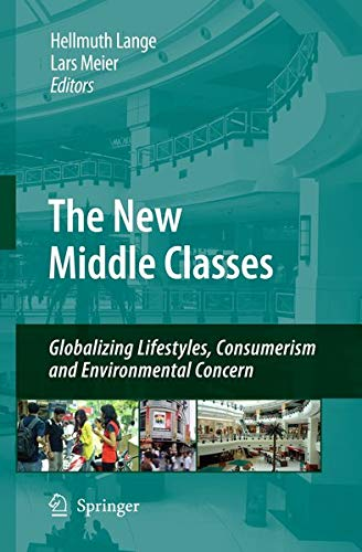 The New Middle Classes : Globalizing Lifestyles, Consumerism and Environmental Concern - Hellmuth Lange