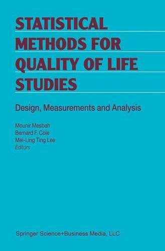 Statistical Methods for Quality of Life Studies: Design, Measurements and Analysis - Mounir Mesbah; Bernard F. Cole; Mei-Ling Ting Lee
