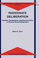 Passionate Deliberation: Emotion, Temperance, and the Care Ethic in Clinical Moral Deliberation