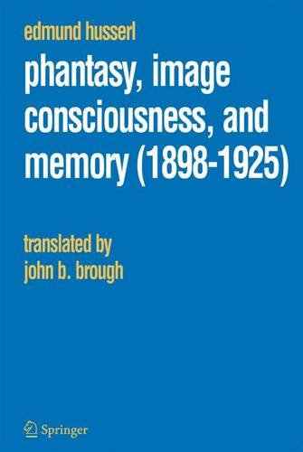 Phantasy, Image Consciousness, and Memory (1898-1925) (Husserliana: Edmund Husserl - Collected Works) - Edmund Husserl