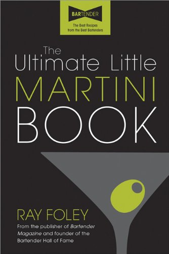 The Ultimate Little Martini Book (Ultimate Little Books) - Ray Foley