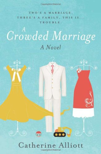 A Crowded Marriage - Alliott, Catherine