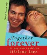 Together Forever: The Gay Man's Guide to Lifelong Love