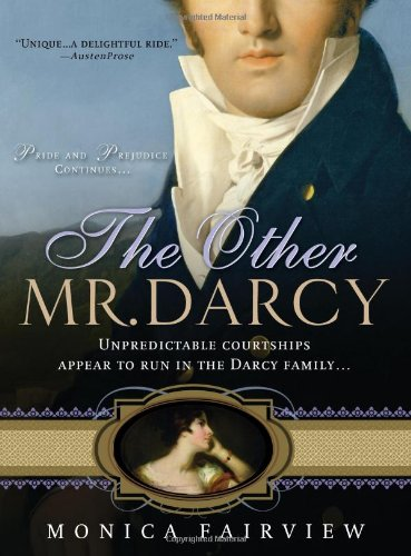 The Other Mr. Darcy: Did you know Mr. Darcy had an American cousin? - Monica Fairview
