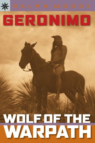 Sterling Point Booksr: Geronimo: Wolf of the Warpath - Ralph Moody