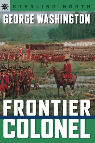 Sterling Point Books: George Washington: Frontier Colonel - Sterling North