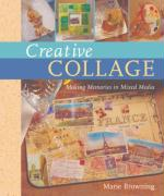 Creative Collage: Making Memories in Mixed Media