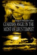Guardian Angel in the Midst of Life's Tempest