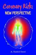 Coronary Risk: New Perspective