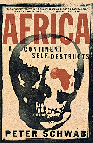 Africa: A Continent Self-Destructs - Peter Schwab