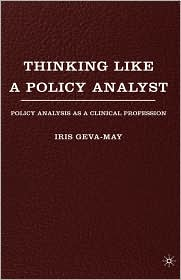 Thinking Like a Policy Analyst: Policy Analysis as a Clinical Profession