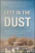 Left in the Dust: How Race and Politics Created a Human and Environmental Tragedy in L.A.
