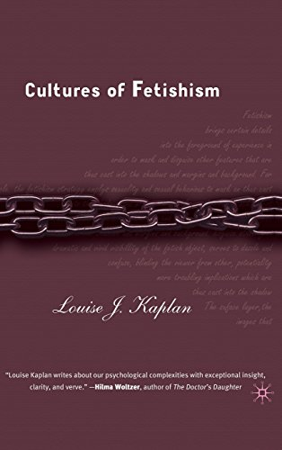 Cultures of Fetishism - Louise J. Kaplan