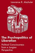 The Psychopolitics of Liberation: Political Consciousness from a Jungian Perspective
