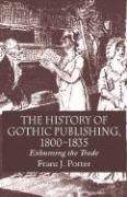 The History of Gothic Publishing, 1800-1835: Exhuming the Trade