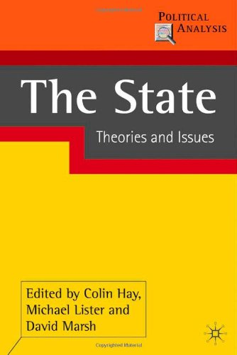 The State: Theories and Issues (Political Analysis) - Colin Hay; Michael Lister; David Marsh
