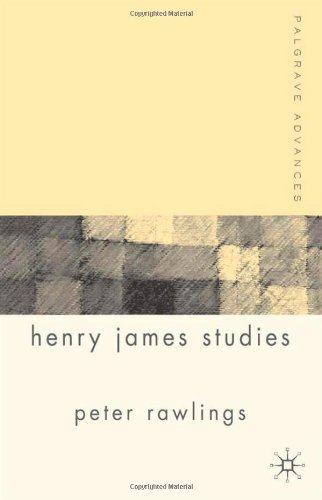 Palgrave Advances in Henry James Studies - Peter Rawlings