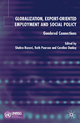 Globalization, Export-Oriented Employment and Social Policy: Gendered Connections