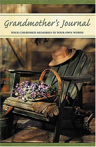 Grandmother's Journal: Your Cherished Memories in Your Own Words - Thomas Nelson