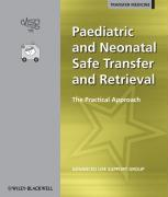 Paediatric and Neonatal Safe Transfer and Retrieval: The Practical Approach