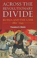 Across the Revolutionary Divide: Russia and the USSR, 1861-1941: Russia and the USSR, 1861-1941 (Blackwell History of Russia)