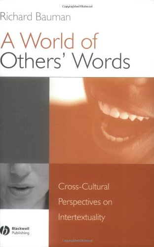 A World of Others' Words: Cross-Cultural Perspectives on Intertextuality - Richard Bauman