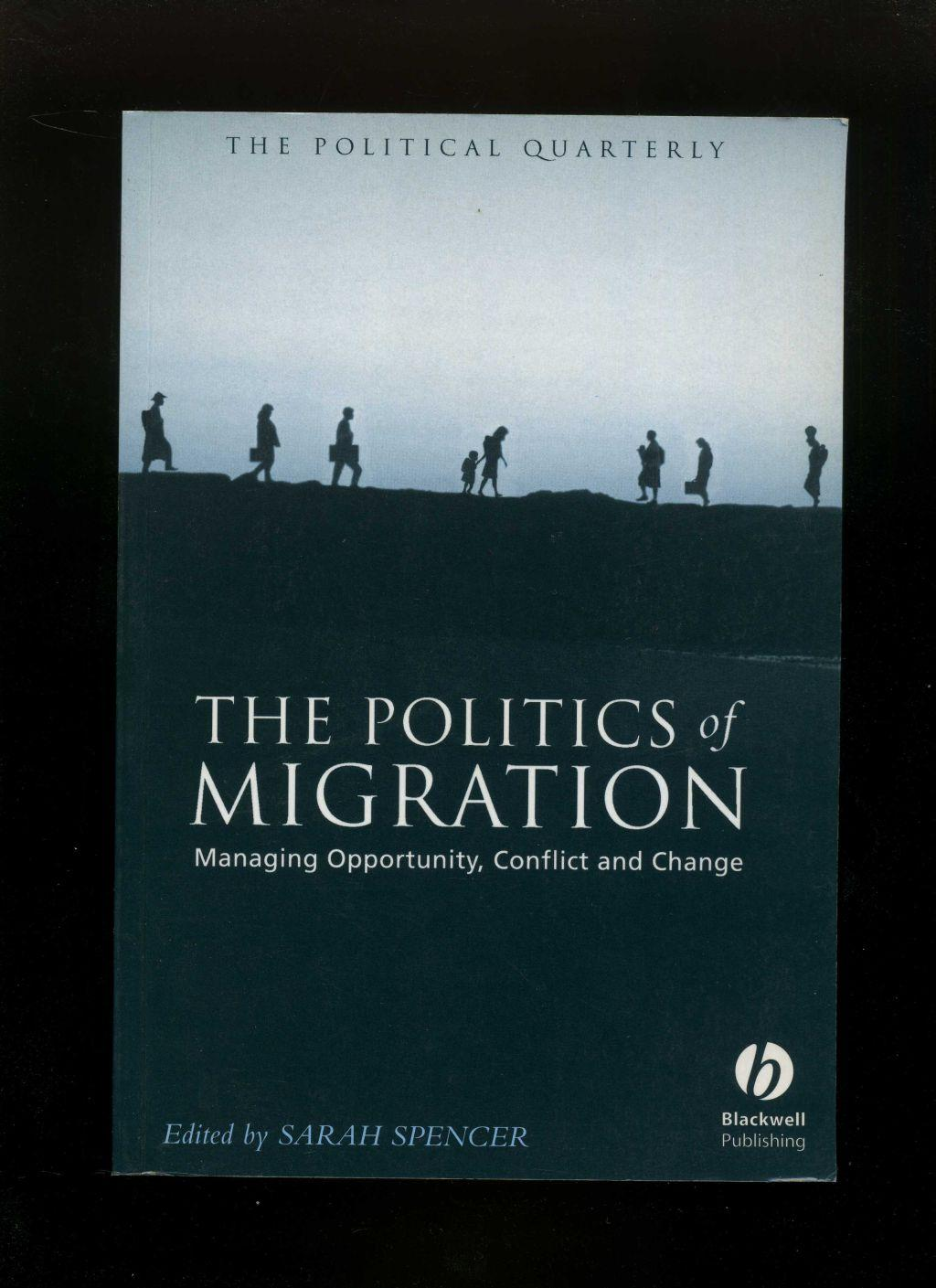 Politics of Migration: Managing Opportunity, Conflict and Change. - Spencer Spencer