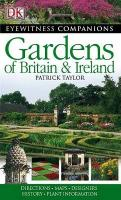Eyewitness Companion. Gardens of Britain and Ireland