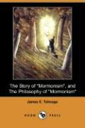 """The Story of """"Mormonism,"""" and the Philosophy of """"Mormonism"""" (Dodo Press)"""