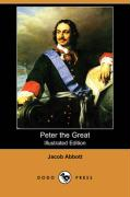Peter the Great (Illustrated Edition) (Dodo Press)