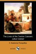 The Lives of the Twelve Caesars: Julius Caesar (Dodo Press)