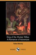 King of the Khyber Rifles: A Romance of Adventure (Dodo Press)