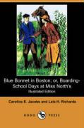 Blue Bonnet in Boston; Or, Boarding-School Days at Miss North's (Illustrated Edition) (Dodo Press)