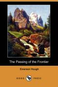 The Passing of the Frontier (Dodo Press)